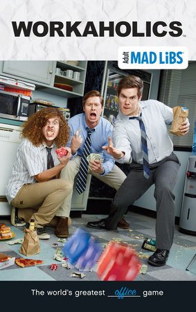 Workaholics Mad Libs
