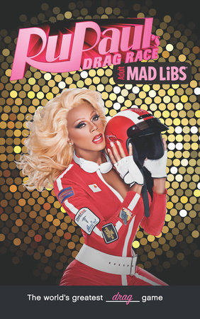 RuPaul's Drag Race Mad Libs