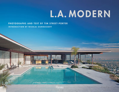 L.A. Modern - Photographed by Tim Street-Porter, Introduction by Nicolai Ouroussoff