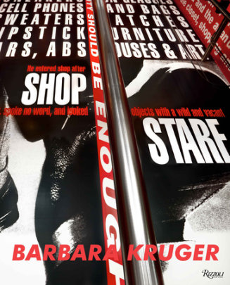 Barbara Kruger - Written by Barbara Kruger, Contribution by Miwon Kwon and Martha Gever and Carol Squiers, Introduction by Hal Foster