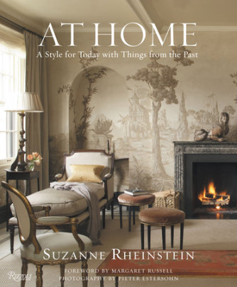 At Home - Written by Suzanne Rheinstein, Photographed by Pieter Estersohn, Foreword by Margaret Russell
