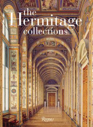 The Hermitage Collections - Text by Dmitry Pavlovich Alexinsky and Oleg Yakovlevich Neverov, Foreword by Dr. Mikhail Borisovich Piotrovsky