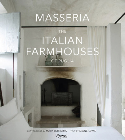Masseria: The Italian Farmhouses of Puglia