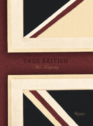 True British: Alice Temperley - Author Alice Temperley, Foreword by Lucy Yeomans