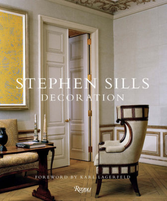 Stephen Sills - Written by Stephen Sills, Foreword by Karl Lagerfeld, Photographed by François Halard