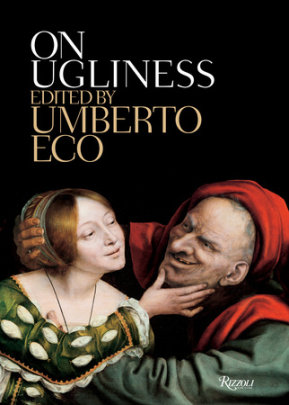 On Ugliness - Written by Umberto Eco