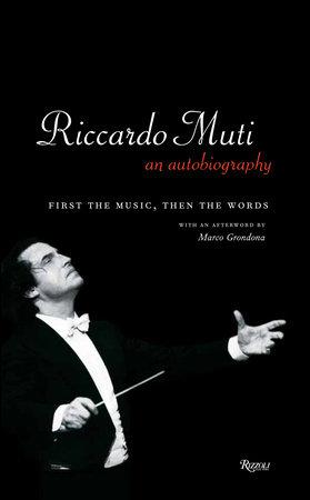 Riccardo Muti: An Autobiography