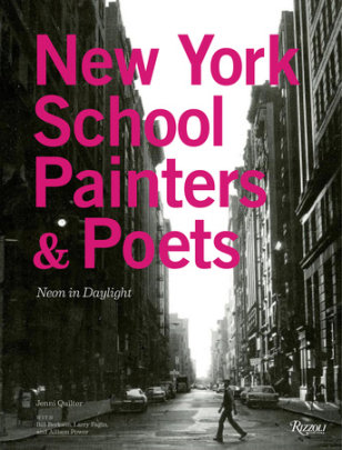 New York School Painters & Poets - Written by Jenni Quilter, Foreword by Carter Ratcliff, Edited by Bill Berkson and Larry Fagin and Allison Power