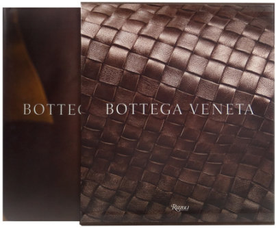 Bottega Veneta: Art of Collaboration - Written by Tomas Maier, Contribution by Ingrid Sischy and Kate Betts and Joan Juliet Buck, Foreword by Matt Tyrnauer
