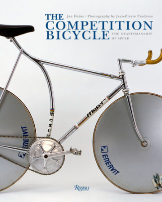 The Competition Bicycle - Written by Jan Heine, Photographed by Jean-Pierre Praderes