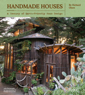 Handmade Houses - Written by Richard Olsen, Photographed by Kodiak Greenwood and Lucy Goodhart