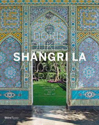 Doris Duke's Shangri-La - Written by Donald Albrecht and Thomas Mellins, Photographed by Tim Street-Porter, Preface by Deborah Pope, Contribution by Linda Komaroff