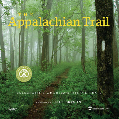 The Appalachian Trail - Author Brian King and Appalachian Trail Conservancy, Foreword by Bill Bryson