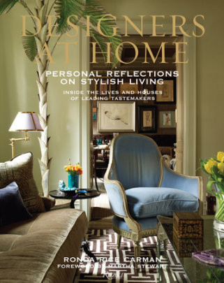 Designers at Home - Written by Ronda Rice Carman, Foreword by Martha Stewart