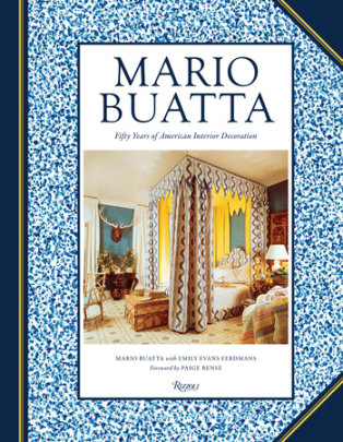 Mario Buatta - Written by Mario Buatta and Emily Evans Eerdmans, Foreword by Paige Rense