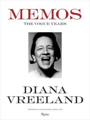 Diana Vreeland Memos - Edited by Alexander Vreeland
