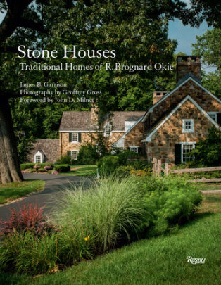 Stone Houses - Written by James B. Garrison, Foreword by John D. Milner, Photographed by Geoffrey Gross