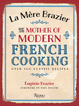 La Mere Brazier - Written by Eugenie Brazier, Foreword by Paul Bocuse, Translated by Drew Smith