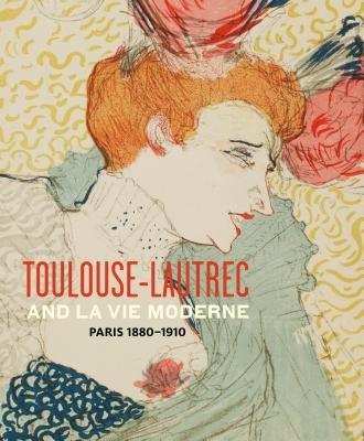 Toulouse- Lautrec and La Vie Moderne