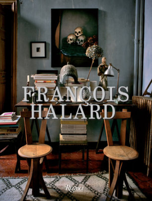 Francois Halard - Written by François Halard, Preface by Pierre Berge, Introduction by Mayer Rus, Text by Isabelle Dupuy Chavanat