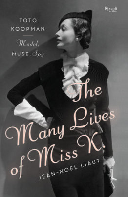 The Many Lives of Miss K - Written by Jean-Noel Liaut, Translated by Denise Raab Jacobs