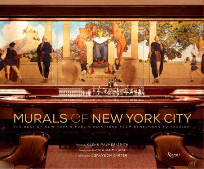 Murals of New York City - Author Glenn Palmer-Smith, Photographs by Joshua McHugh, Introduction by Graydon Carter