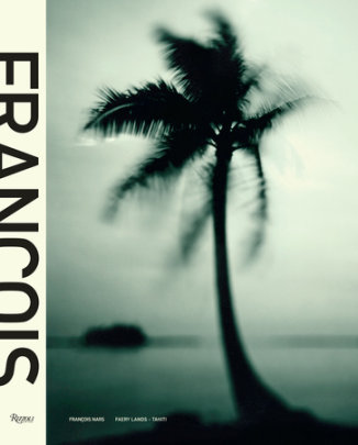 Tahiti: Faery Lands - Photographed by Francois Nars