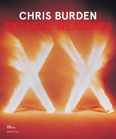 Chris Burden: Extreme Measures