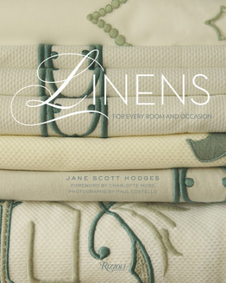 Linens - Written by Jane Scott Hodges, Foreword by Charlotte Moss, Photographed by Paul Costello