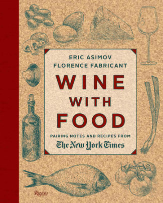 Wine With Food - Written by Florence Fabricant and Eric Asimov