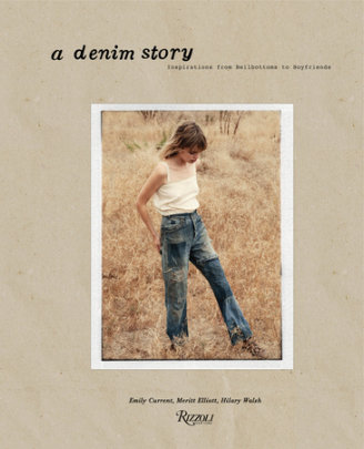 A Denim Story - Written by Meritt Elliott and Emily Current and Hilary Walsh