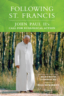Following St. Francis - Written by Marybeth Lorbiecki, Foreword by Bill McKibben