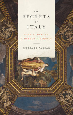 The Secrets of Italy - Written by Corrado Augias, Translated by Alta L. Price
