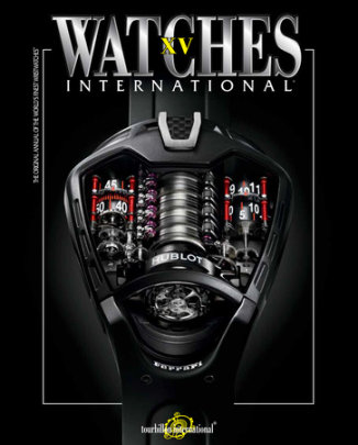 Watches International Volume XV - Written by Tourbillon International