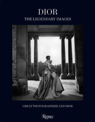 Dior: The Legendary Images - Edited by Florence Müller