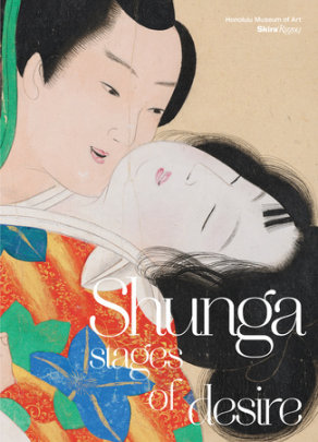 Shunga - Text by Shawn Eichman and Stephen Salel, Foreword by Stephan Jost