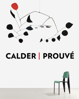 Calder / Prouve - Text by Jean Nouvel and Annie Cohen-Solal, Contribution by Jean-Paul Sarte and Galerie Patrick Seguin