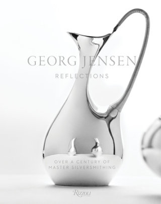 Georg Jensen - Text by Murray Moss, Photographed by Thomas Loof, Preface by David Chu, Foreword by Marc Newson
