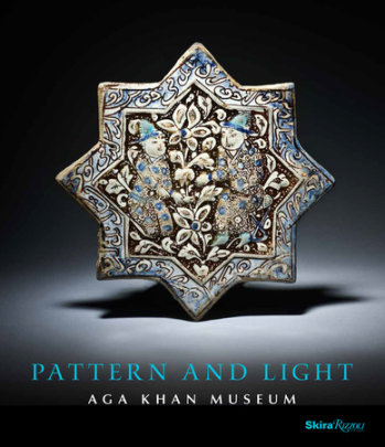Pattern and Light - Preface by Henry S. Kim, Text by Philip Jodidio and Ruba Kana'an and Assadullah Melikian-Chirvani and Luis Monreal