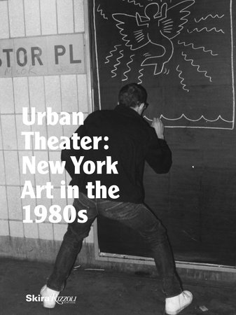 Urban Theater: New York Art in the 1980s