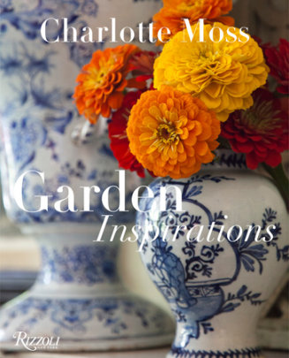 Charlotte Moss - Written by Charlotte Moss, Contribution by Barbara L. Dixon, Foreword by Barry Friedberg