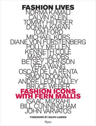 Fashion Lives - Author Fern Mallis, Foreword by Ralph Lauren
