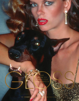Gloss - Author Mauricio Padilha and Roger Padilha, Foreword by Steven Klein