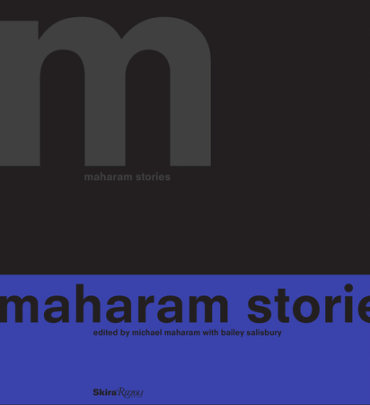 Maharam Stories - Contribution by John Maeda and Murray Moss and John Pawson, Edited by Michael Maharam and Bailey Salisbury