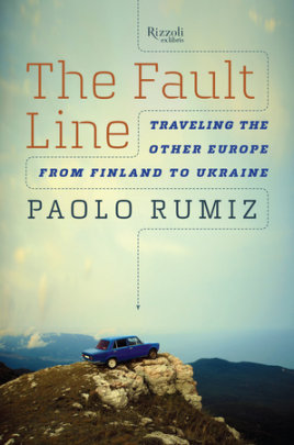 The Fault Line - Written by Paolo Rumiz, Translated by Gregory Conti