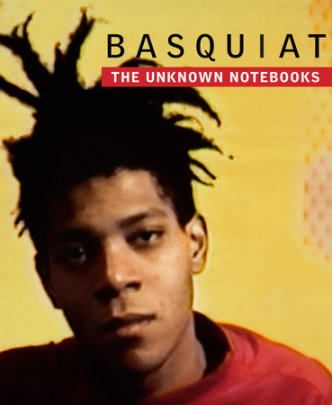 Basquiat - Edited by Dieter Buchhart and Tricia Laughlin Bloom, Contribution by Franklin Sirmans and Christopher Stackhouse, Foreword by Henry Louis Gates, Jr.