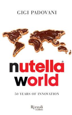 Nutella World - Written by Gigi Padovani