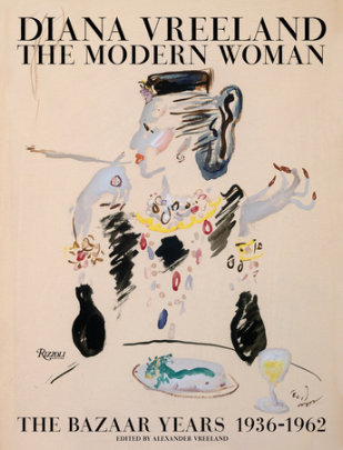 Diana Vreeland: The Modern Woman - Edited by Alexander Vreeland