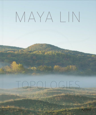 Maya Lin - Author Maya Lin, Foreword by John McPhee, Text by Michael Brenson and William L. Fox and Paul Goldberger