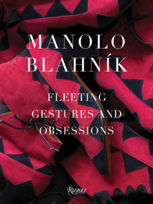 Manolo Blahnik - Written by Manolo Blahnik, Contribution by Eric Boman and Michael Roberts and Pedro Almodóvar and Mary Beard